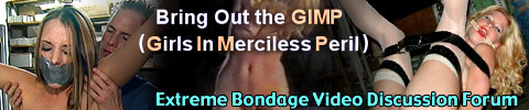 Bring Out the GIMP ( Girls In Merciless Peril )